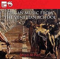 ヴェネツィア音楽学校のオルガン音楽集(Organ Music From The Venetian School )