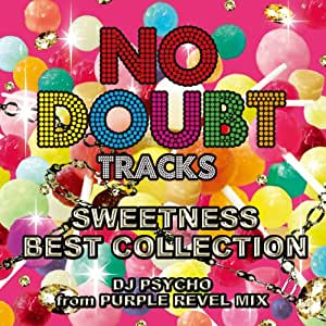 NO DOUBT TRACKS SWEETNESS BEST COLLECTION DJ PSYCHO from PURPLE REVEL MIX