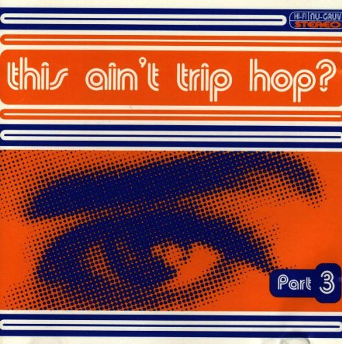 This Ain't Trip Hop 3