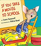 If You Take a Mouse to School (If You Give...)
