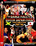 DANCEHALL QUEEN JAPAN 2006 FINAL(決勝)STAGE PART,TWO [DVD]