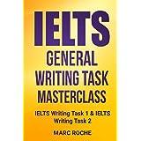 IELTS General Writing Task Masterclass (R): IELTS Writing Task 1 & IELTS Writing Task 2