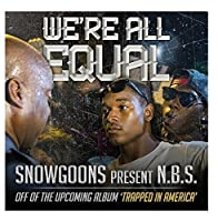 We're All Equal by N.B.S. & Snowgoons