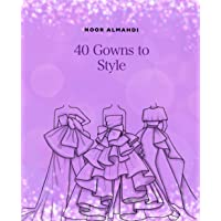 40 Gowns to Style: Design Your Style Workbook: Modern, Cultu…