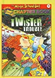 Twister Trouble (Magic School Bus Science Chapter Books (Pb))