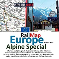 Rail Map Europe - Alpine Special: Specifically Designed for Global Interrail and Eurail Railpass Holders