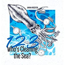 1, 2, 3, Who's Cleaning the Sea?: A Counting Picture Book About Protecting Our Planet (Early Childhood Concepts)
