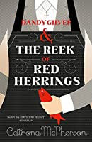 Dandy Gilver and The Reek of Red Herrings