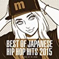 BEST OF JAPANESE HIP HOP HITS 2015 mixed by DJ ISSO