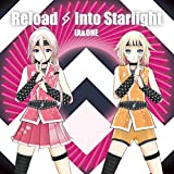 Reload & Into Starlight IA 5th & ONE 2nd Anniversary  -SPECIAL AR LIVE SHOWCASE