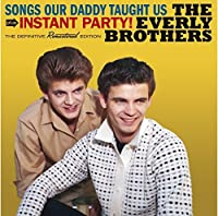 Songs Our Daddy Taught Us + Instant Party! + 4 Bonus Tracks by Everly Brothers
