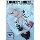 AFTER E TICKET RAP SHOW [DVD]