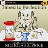Timed to Perfection (The Time Series Book 1) (English Edition)