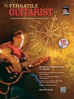 The Versatile Guitarist: A Complete Course in a Variety of Musical Styles (National Guitar Workshop Method)