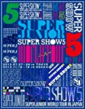 SUPER JUNIOR WORLD TOUR SUPER SHOW5 in JAPAN(初回生産限定)