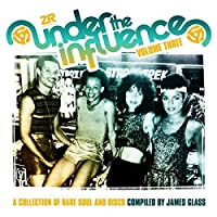 Under the Influence 3: A Collection of Rare Soul by JAMES GLASS (2013-06-25)