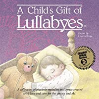 Child's Gift of Lullabyes by Various (2002-05-21)