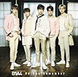 Do You Remember(初回限定盤A) - B1A4