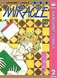 MIRACLE 2 (マーガレットコミックスDIGITAL)