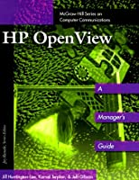 Hp Openview: A Manager's Guide (McGraw-Hill Series on Computer Communications)