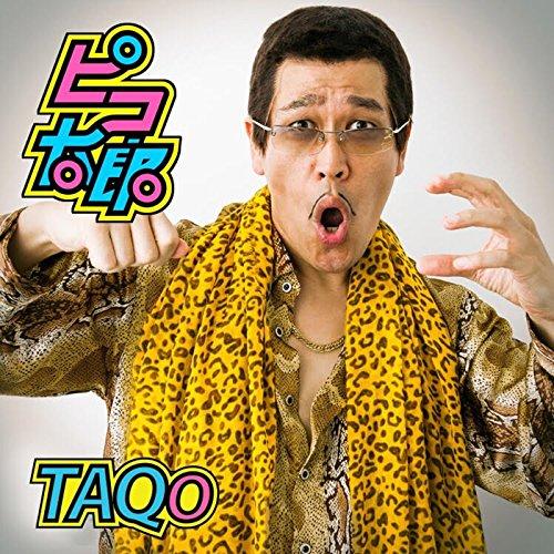 ピコ太郎のPPAP(Pen-Pineapple-Apple-Pen)Taqo
