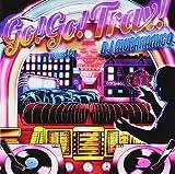 GO GO TRAX!mixed by DJ MURAKAMIGOを試聴する