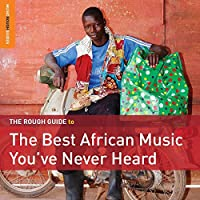 Rough Guide to the Best African Music You've Never
