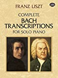 Liszt: Complete Bach Transcriptions for Solo Piano
