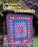 Kaffe Fassett's Quilts in the Cotswolds: Medallion Quilt Designs With Kaffe Fassett Fabrics