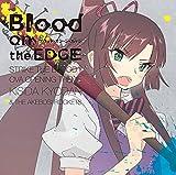 Blood on the EDGE(ストライク・ザ・ブラッド II OVAオープニングテーマ)通常盤