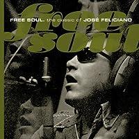Free Soul: The Classic of Jose Feliciano (Shm-CD) by Jose Feliciano (2010-02-03)