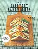 EVERYDAY SANDWICHES―朝、昼、晩、主役サンドイッチ100レシピ