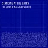 STANDING AT THE GATES: THE SONGS OF NADA SURF'S 'LET GO' [CD] (FEAT. MANCHESTER ORCHESTRA, AIMEE MANN, ETC)