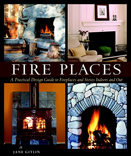 Fire Places: A Practical Desig...