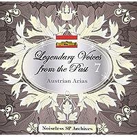 ノイズレスSPアーカイヴズ 伝説の歌声 Legendary Voices from the Past 7 オーストリア・アリア集