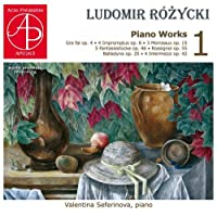 Rozycki: Piano Works Vol 1