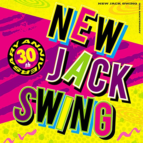 NEW JACK SWING -30TH ANNIVERSARY-