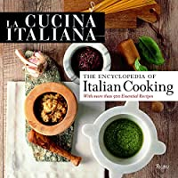 La Cucina Italiana: The Encyclopedia of Italian Cooking