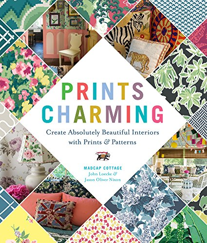 Prints Charming by Madcap Cottage: Create Absolutely Beautiful Interiors with Prints & Patterns (English Edition)