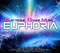 Electronic Dance Music Euphoria 2013 by VARIOUS ARTISTS (2013-09-24)