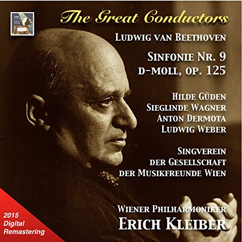 The Great Conductors: Erich Kleiber – Beethoven Symphony No. 9, Op. 125 (2015 Digital Remaster)