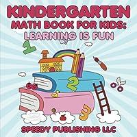 Kindergarten Math Book for Kids: Learning Is Fun
