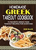 Homemade Greek Takeout Cookbook: 75 Favorite Greek Food Takeout Recipes For Everyone (English Edition)