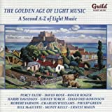 The Golden Age of Light Music: A Second A-Z of Light Music