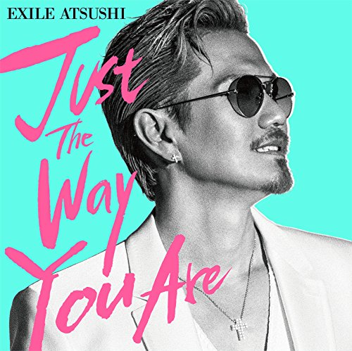 Just The Way You Are(DVD付) - EXILE ATSUSHI