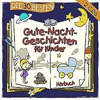 Die 30 besten Gute-Nacht-Geschichten fuer Kinder
