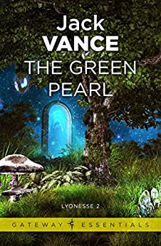 The Green Pearl: Lyonesse Book 2 (Gateway Essentials) by [Vance, Jack]
