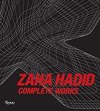 Zaha Hadid: Complete Works