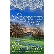 An Unexpected Family (Orphan Train Romance Series, Book 1): A Clean Historical Western Romance