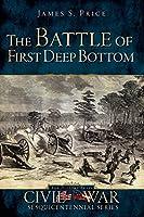The Battle of First Deep Bottom (Civil War Sesquicentennial)